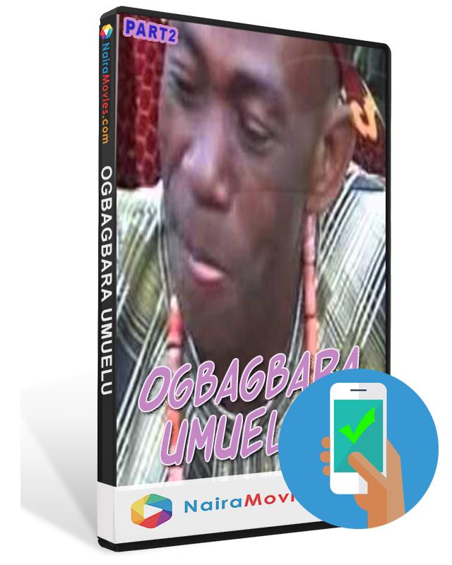 Ogbaghara Umuelu Part 2