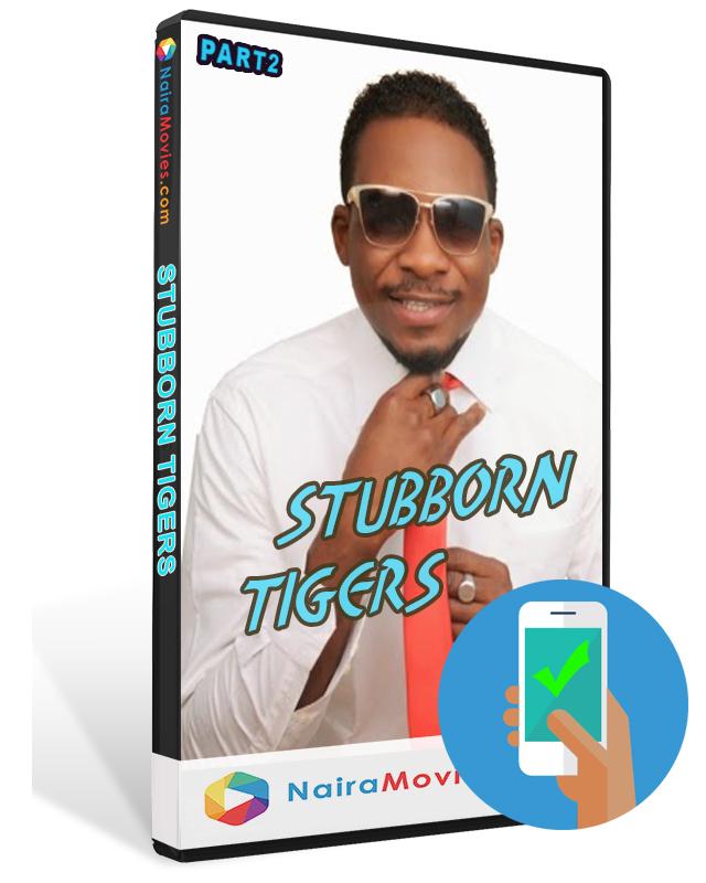 Stubborn Tigers Part 2